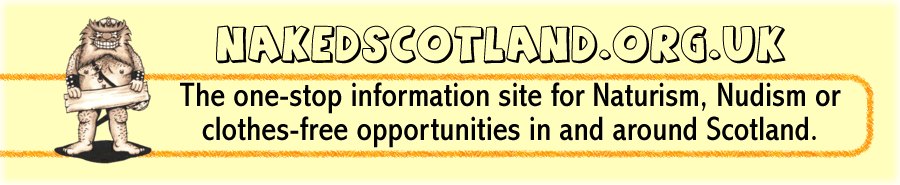 The one-stop information site for Naturism, Nudism or clothes-free opportunities in and around Scotland